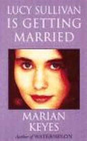Lucy Sullivan Is Getting Married - Image: Lucy Sullivan Is Getting Married (novel)