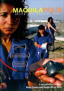 <i>Maquilapolis</i> 2006 film by Vicky Funari