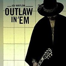 Outlaw in 'Em Waylon single.jpg