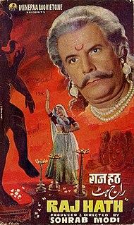 "<i>Raj Hath</i> 1956 Indian film directed by Sohrab Modi""`UNIQ--ref-00000028-QINU`"""
