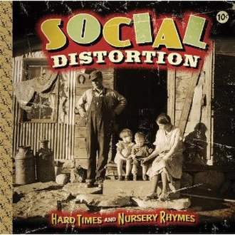 Hard Times and Nursery Rhymes - Image: Social Distortion Hard Times and Nursery Rhymes cover