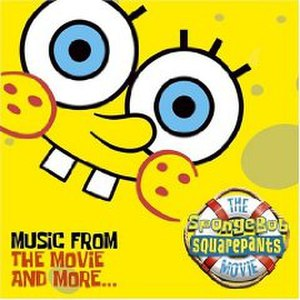 The SpongeBob SquarePants Movie – Music from the Movie and More... - Image: Spongebob soundtrack
