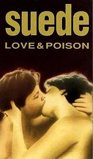 <i>Love and Poison</i> 1993 video by Suede