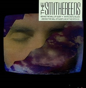 Behind the Wall of Sleep (The Smithereens song) - Image: The Smithereens Behind the Wall of Sleep
