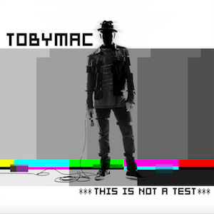 This Is Not a Test (album) - Image: This Is Not A Test (Official Album Cover) by Toby Mac