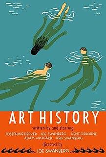 <i>Art History</i> (film) 2011 film by Joe Swanberg