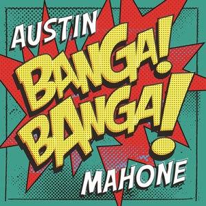 Banga Banga (Austin Mahone song) - Image: Banga Banga (Austin Mahone)