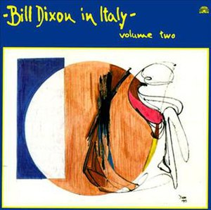 Bill Dixon in Italy Volume Two - Image: Bill Dixon in Italy Volume Two