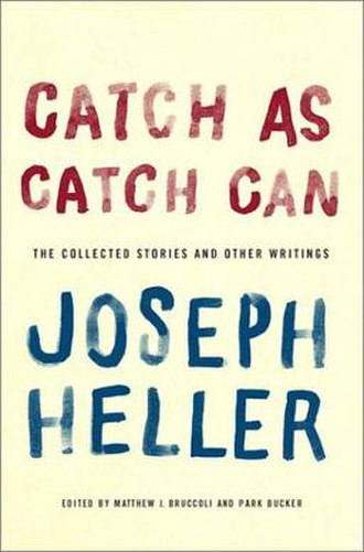 Catch as Catch Can: The Collected Stories and Other Writings - First edition (publ. Simon & Schuster)
