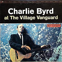 Charlie Byrd at the Village Vanguard.jpg