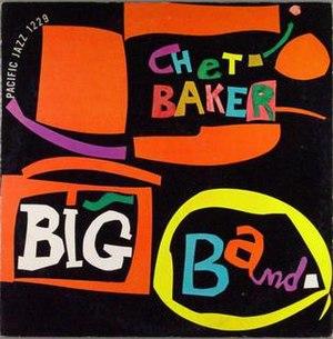 Chet Baker Big Band - Image: Chet Baker Big Band