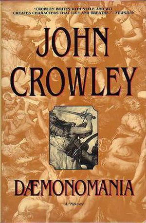 Dæmonomania - Image: Daemonomania by John Crowley First Edition Cover
