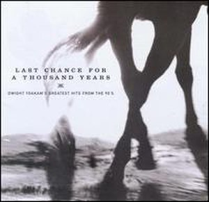 Last Chance for a Thousand Years: Dwight Yoakam's Greatest Hits from the 90's - Image: Dwightlast