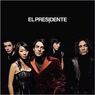El Presidente (album) - Image: El Presidente El Presidente 339126