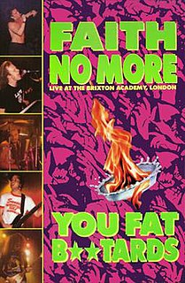 <i>You Fat Bastards: Live at the Brixton Academy</i> 1990 video by Faith No More