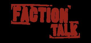 Faction Talk