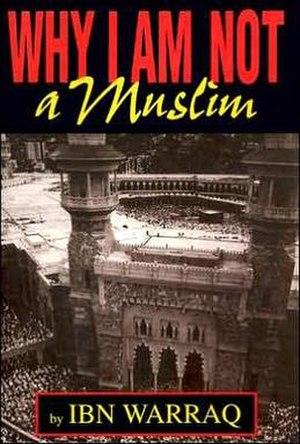 Why I Am Not a Muslim - Image: Ibn Warraqwhy I Am Not Muslim