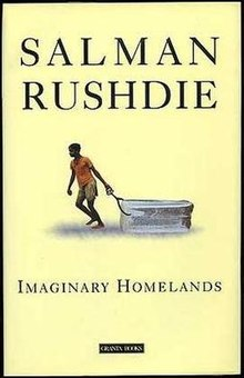 1981 1991 criticism essay homelands imaginary Imaginary homelands imaginary homelands: essays and criticism 1981-1991 by salman rushdie, granta, 1992 salman rushdie lost his religious faith at the age of fifteen.