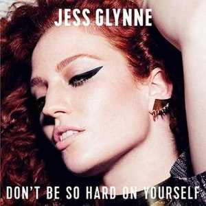 Don't Be So Hard on Yourself - Image: Jess Glynne Don't Be So Hard On Yourself
