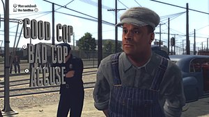 L.A. Noire - When interrogating witnesses and suspects, players have the option to believe them, doubt them, or accuse them of lying.