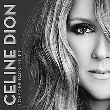 Loved Me Back to Life single by Celine Dion.jpg