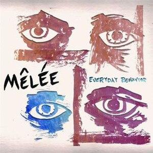 Everyday Behavior - Image: Mêlée Everyday Behavior