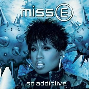 Miss E... So Addictive - Image: Missy Elliott Miss E. So Addictive