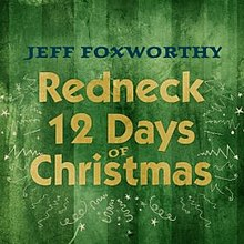 redneck 12 days of christmas - 12 Redneck Days Of Christmas Lyrics
