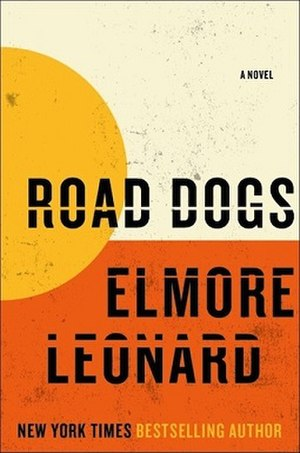 Road Dogs (novel) - First edition (publ. William Morrow)