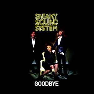 Goodbye (Sneaky Sound System song) - Image: Sneaky Sound System Goodbye