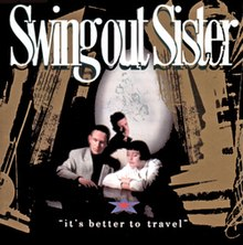 Swing Out Sister - It's Better To Travel CD album cover.jpg