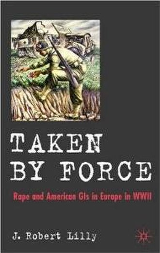 Taken by Force (book) - Image: Taken by Force by Robert Lilly