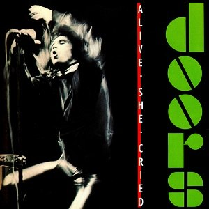 Alive, She Cried - Image: The Doors Alive She Criedalbumcover