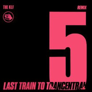 Last Train to Trancentral - Image: The KLF Last Train To Trancentral (pure trance original)