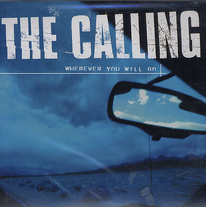 Wherever You Will Go - Image: The calling wherever you