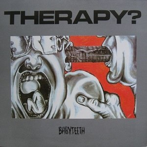 Baby Teeth (Therapy? album) - Image: Therapy Babyteeth