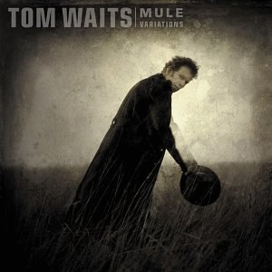 Mule Variations - Image: Tom Waits Mule Variations
