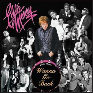 Wanna Go Back - Image: Wanna Go Back Eddie Money