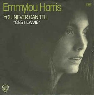 You Never Can Tell (song) - Image: (You Never Can Tell) C'est La Vie Emmylou Harris