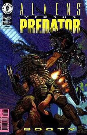 Aliens Versus Predator (comics) - Aliens versus Predator comic book cover for the story Booty