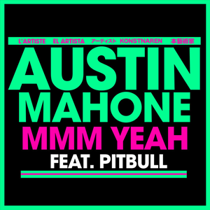 Mmm Yeah - Image: Austin Mahone Mmm Yeah (Feat. Pitbull) Single Cover