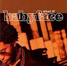 Babyface - What If single cover.jpg