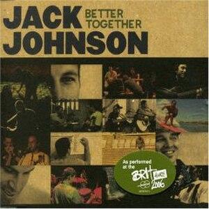 Better Together (song) - Image: Better Together Jack Johnson