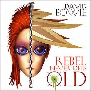 Rebel Never Gets Old - Image: Bowie Rebel Never Gets Old