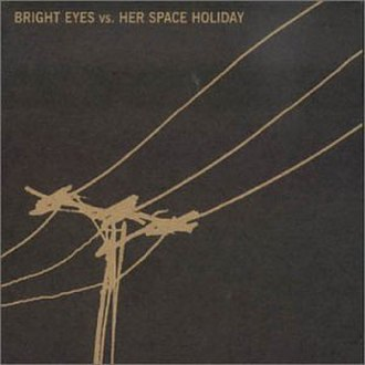 Bright Eyes vs Her Space Holiday - Image: Bright Eyes vs Her Space Holiday
