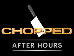 Chopped After Hours - Image: Choppedafterhours