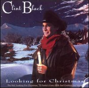 Looking for Christmas - Image: Clint Black, Looking for Christmas