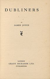 Title page saying 'DUBLINERS BY JAMES JOYCE', then a colophon, then 'LONDON / GRANT RICHARDS LTD. / PUBLISHERS'.
