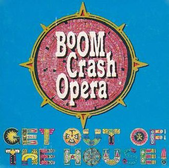 Get Out of the House! - Image: Get Out of the House! by Boom Crash Opera