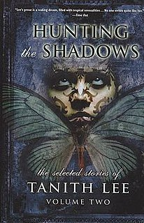 <i>Hunting The Shadows: The Selected Stories of Tanith Lee, Volume Two</i> book by Tanith Lee